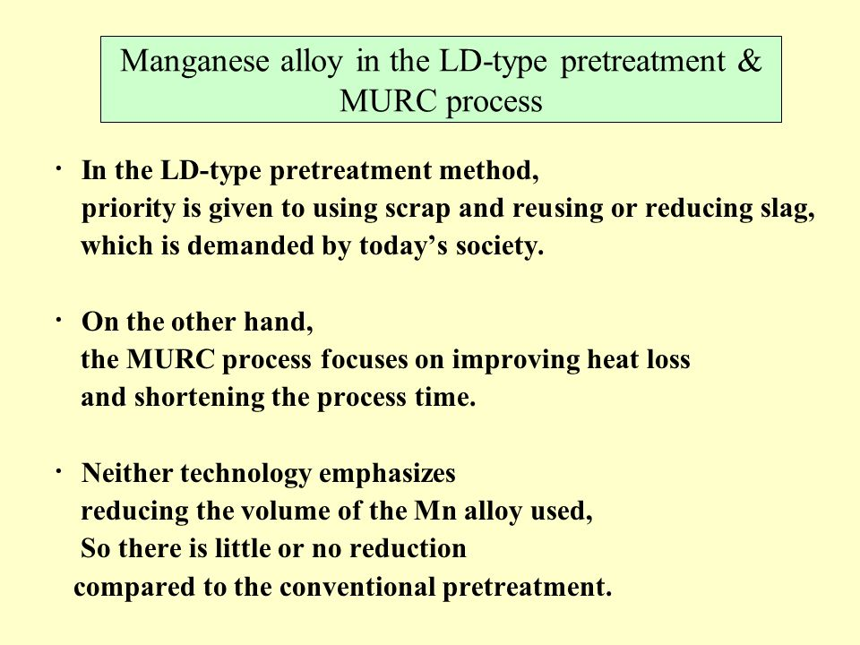 Manganese alloy in the LD-type pretreatment & MURC process