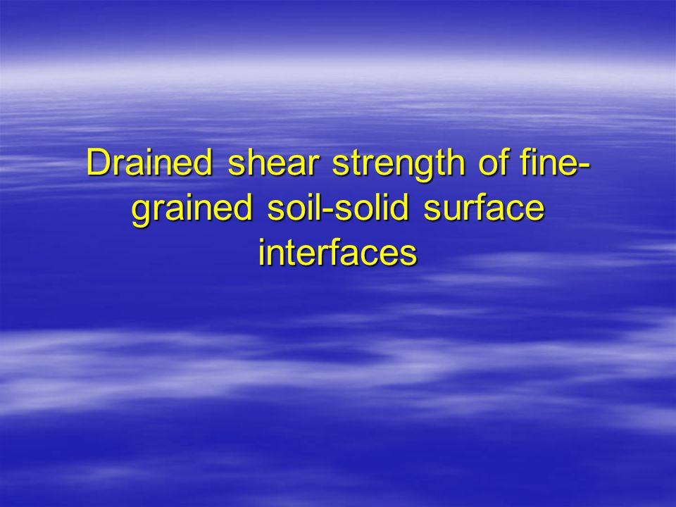 Drained shear strength of fine-grained soil-solid surface interfaces