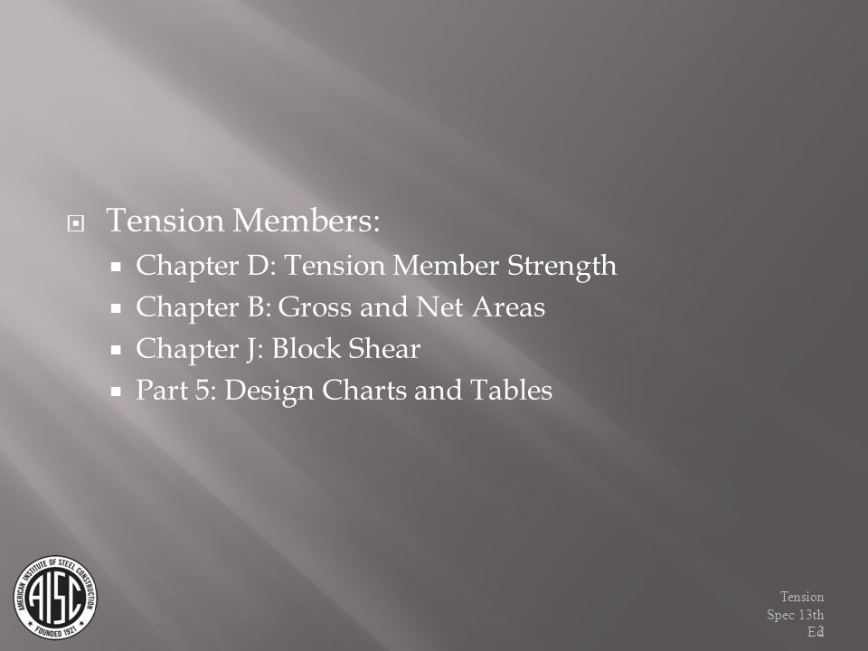 Tension Members: Chapter D: Tension Member Strength