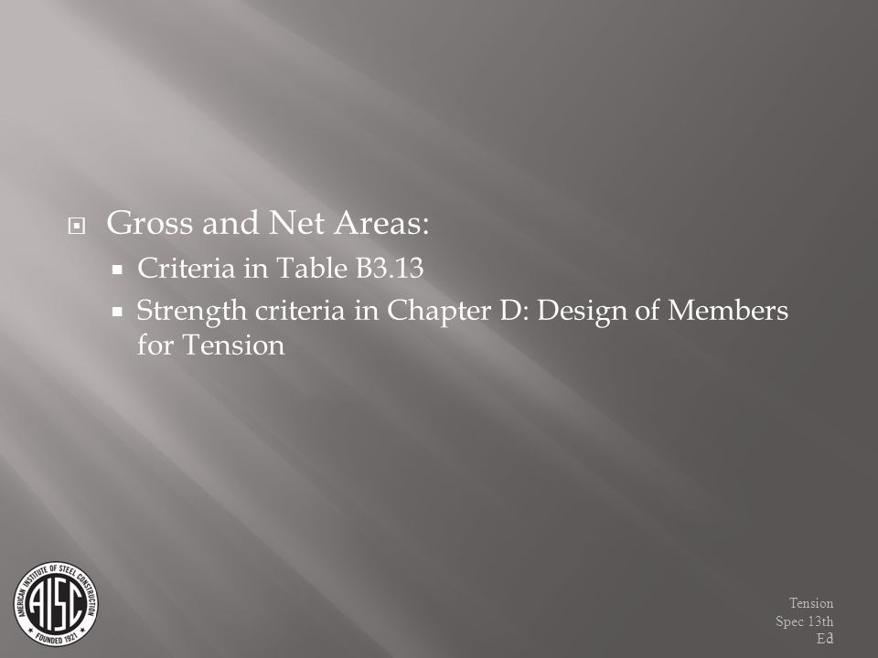 Gross and Net Areas: Criteria in Table B3.13