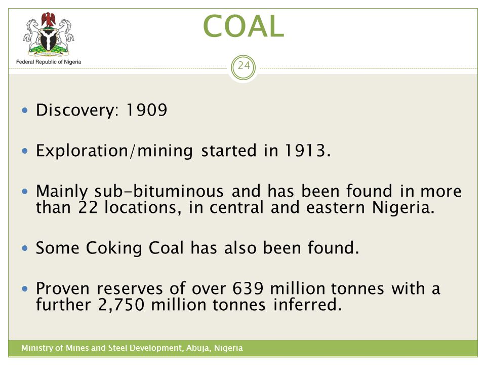COAL Discovery: 1909 Exploration/mining started in 1913.