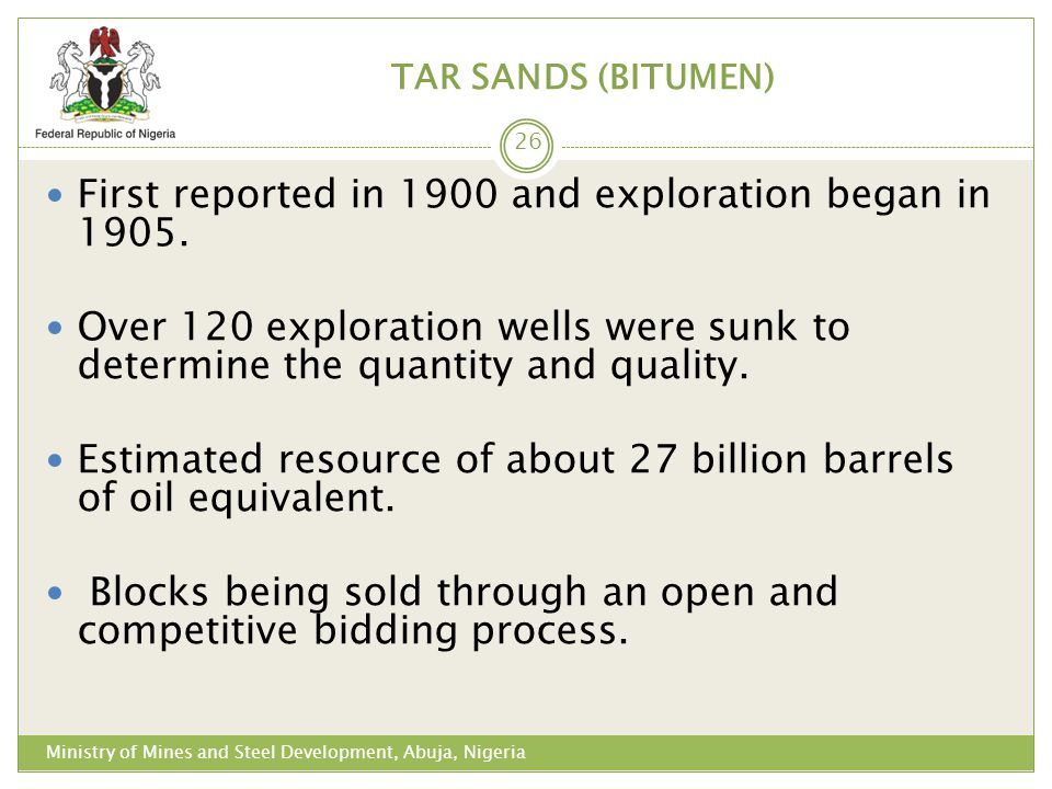 TAR SANDS (BITUMEN) First reported in 1900 and exploration began in 1905.