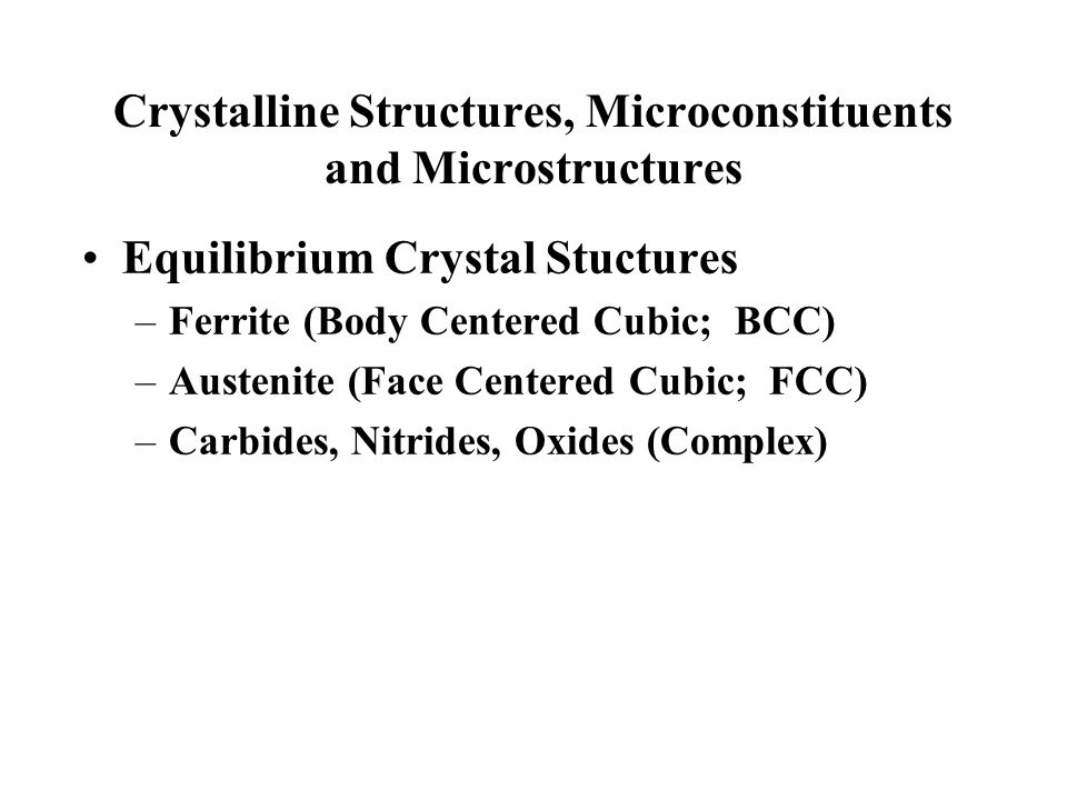 Crystalline Structures, Microconstituents and Microstructures