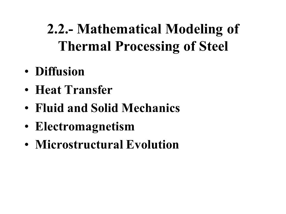 2.2.- Mathematical Modeling of Thermal Processing of Steel