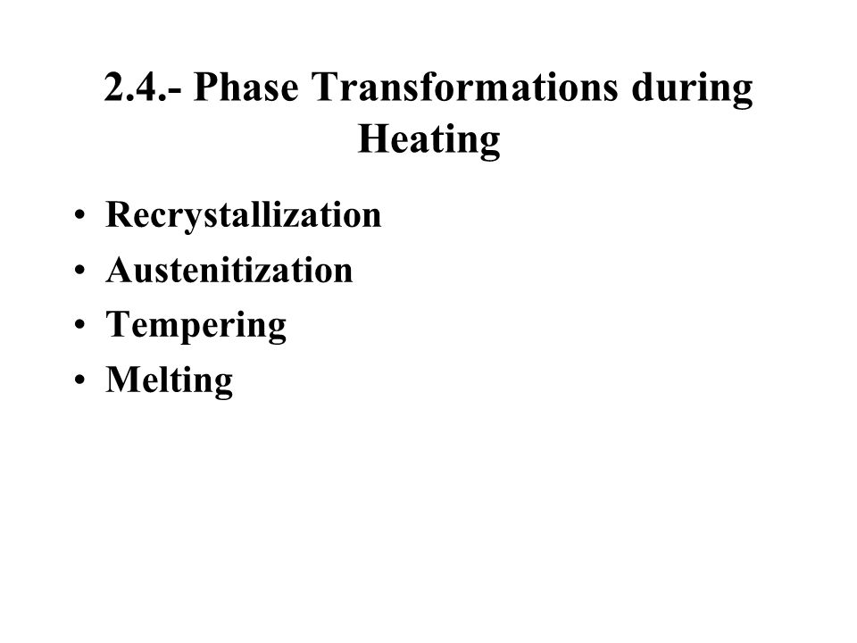 2.4.- Phase Transformations during Heating