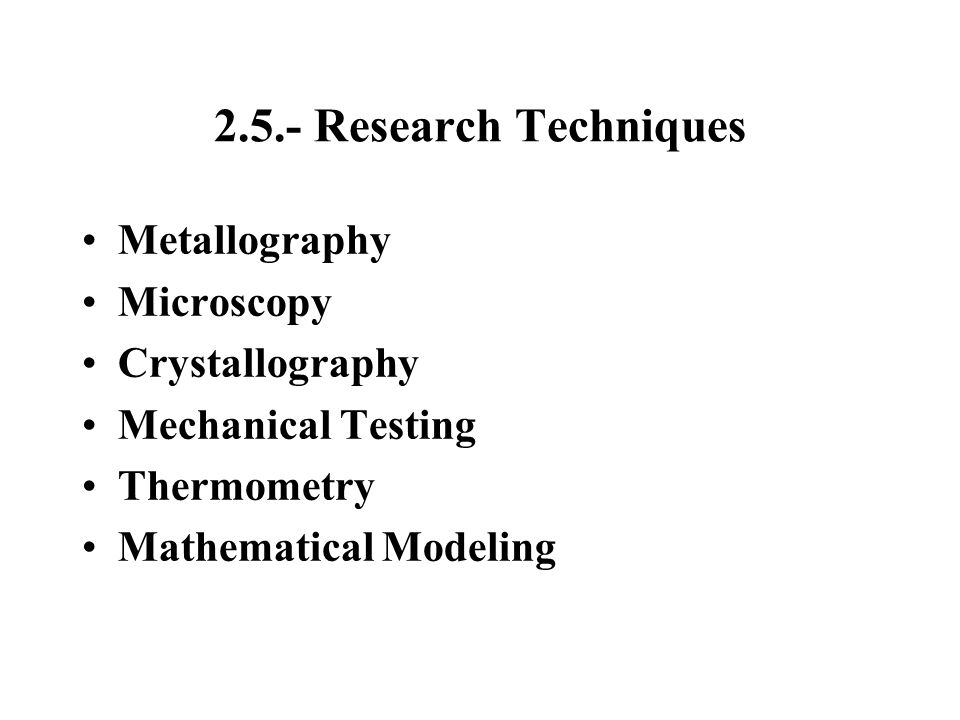 2.5.- Research Techniques Metallography Microscopy Crystallography