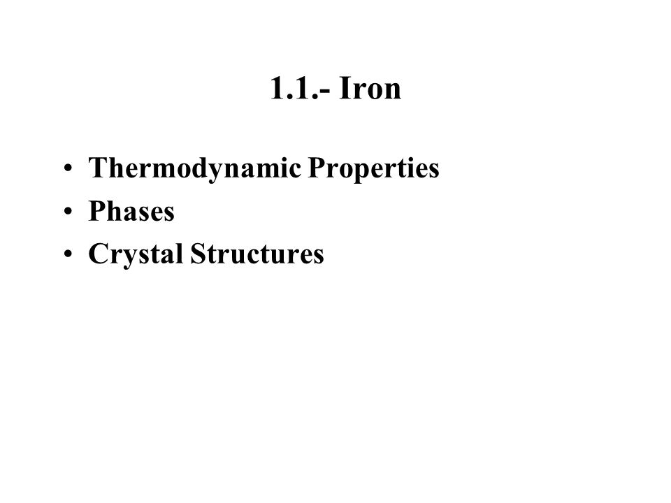 1.1.- Iron Thermodynamic Properties Phases Crystal Structures