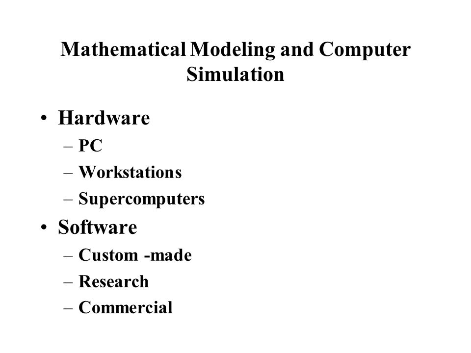 Mathematical Modeling and Computer Simulation