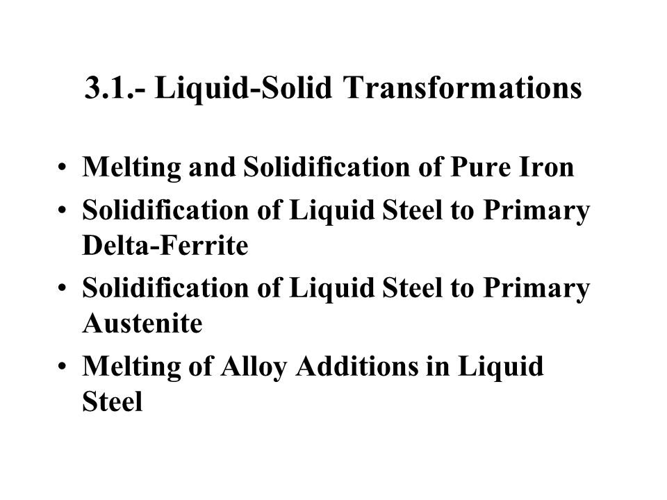 3.1.- Liquid-Solid Transformations