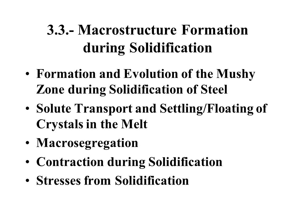 3.3.- Macrostructure Formation during Solidification