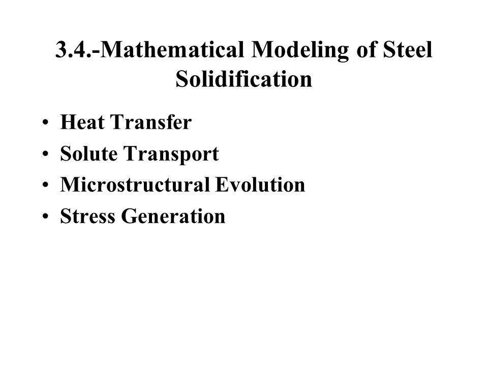 3.4.-Mathematical Modeling of Steel Solidification