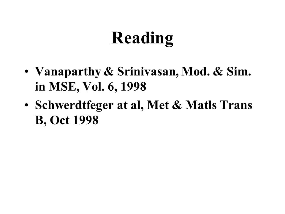 Reading Vanaparthy & Srinivasan, Mod. & Sim. in MSE, Vol. 6, 1998