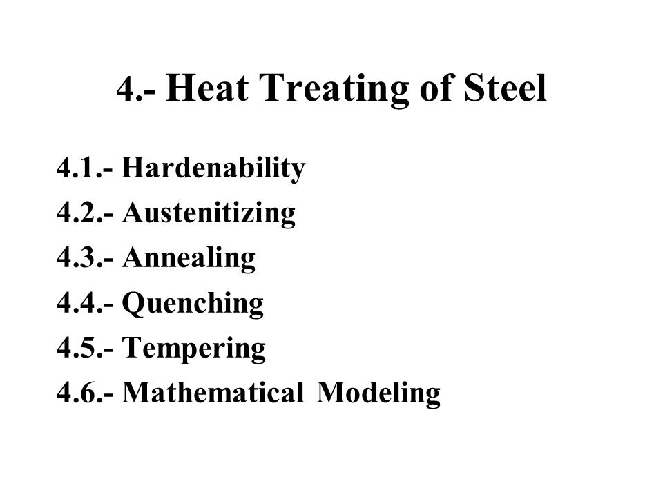 4.- Heat Treating of Steel