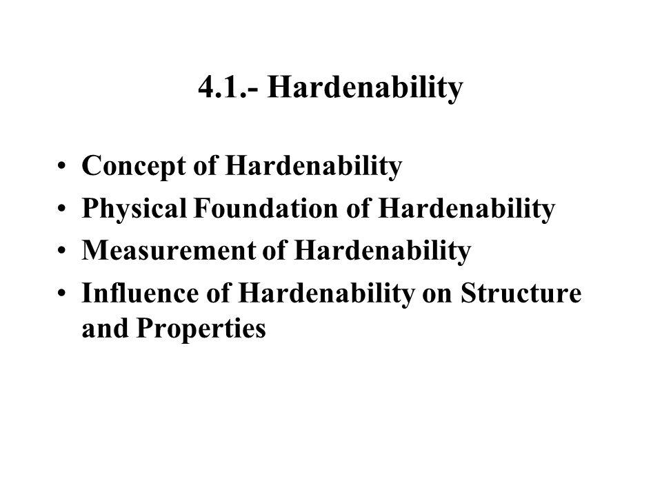 4.1.- Hardenability Concept of Hardenability