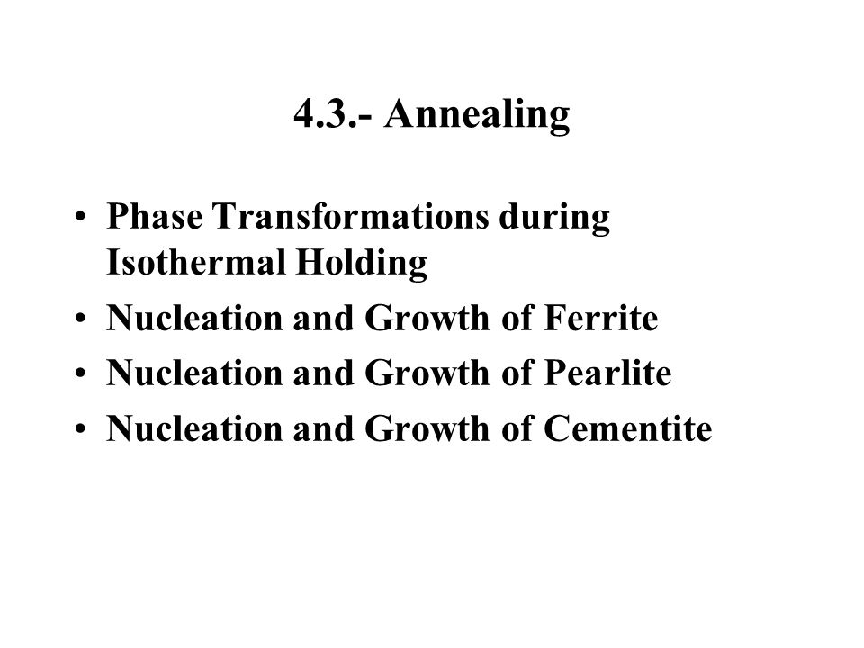 4.3.- Annealing Phase Transformations during Isothermal Holding