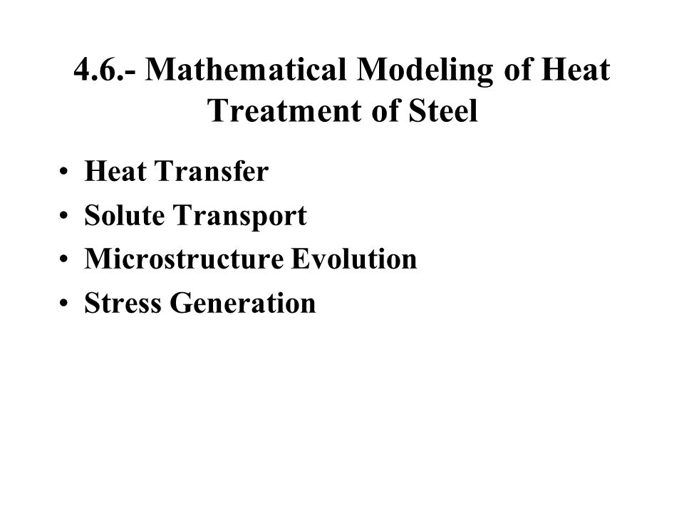 4.6.- Mathematical Modeling of Heat Treatment of Steel