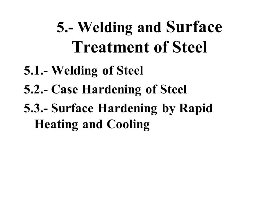 5.- Welding and Surface Treatment of Steel