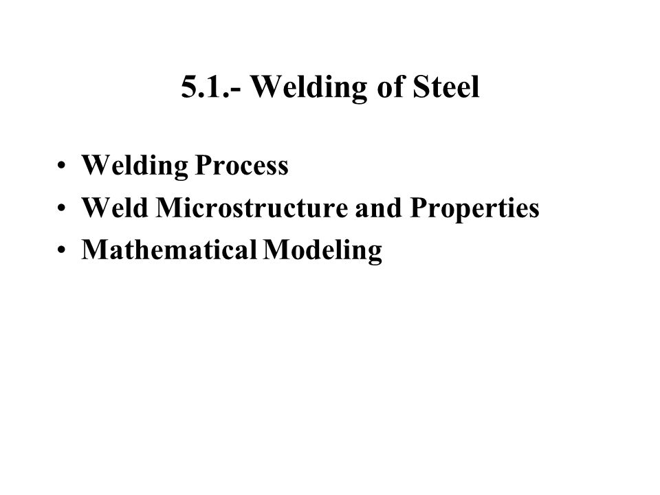 5.1.- Welding of Steel Welding Process