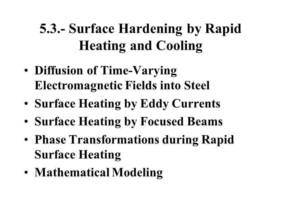 5.3.- Surface Hardening by Rapid Heating and Cooling