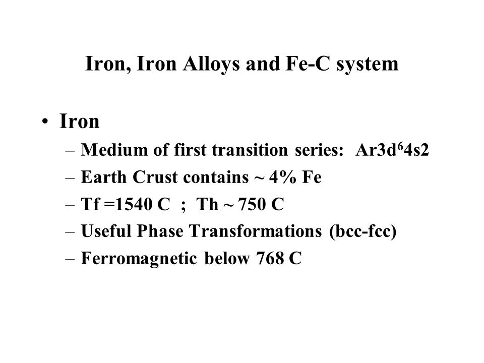 Iron, Iron Alloys and Fe-C system