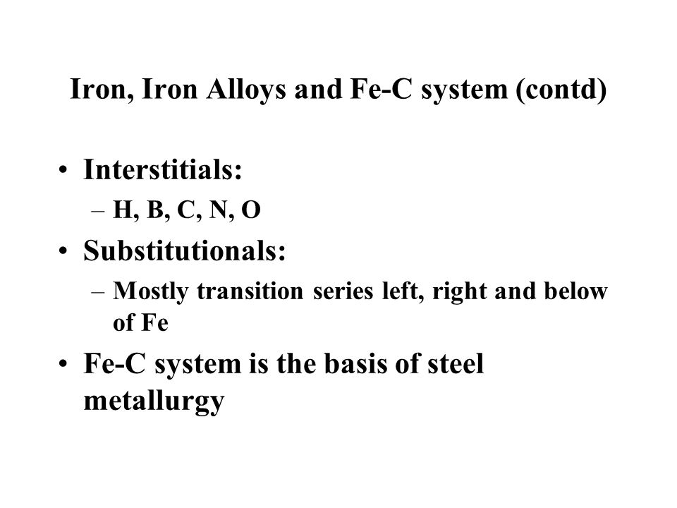 Iron, Iron Alloys and Fe-C system (contd)