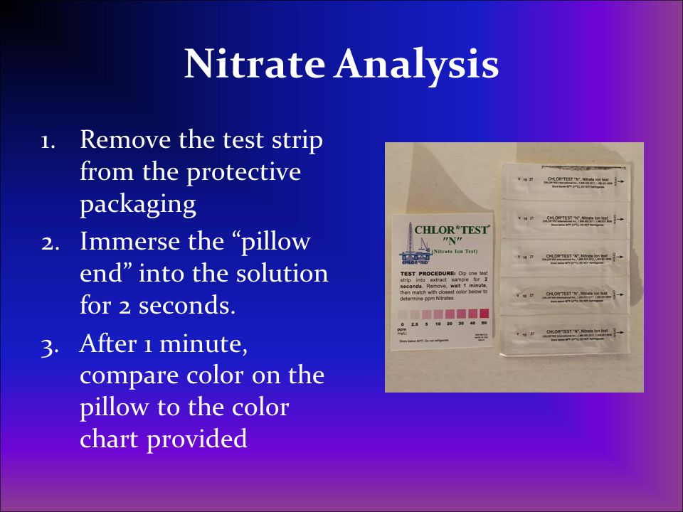 Nitrate Analysis Remove the test strip from the protective packaging