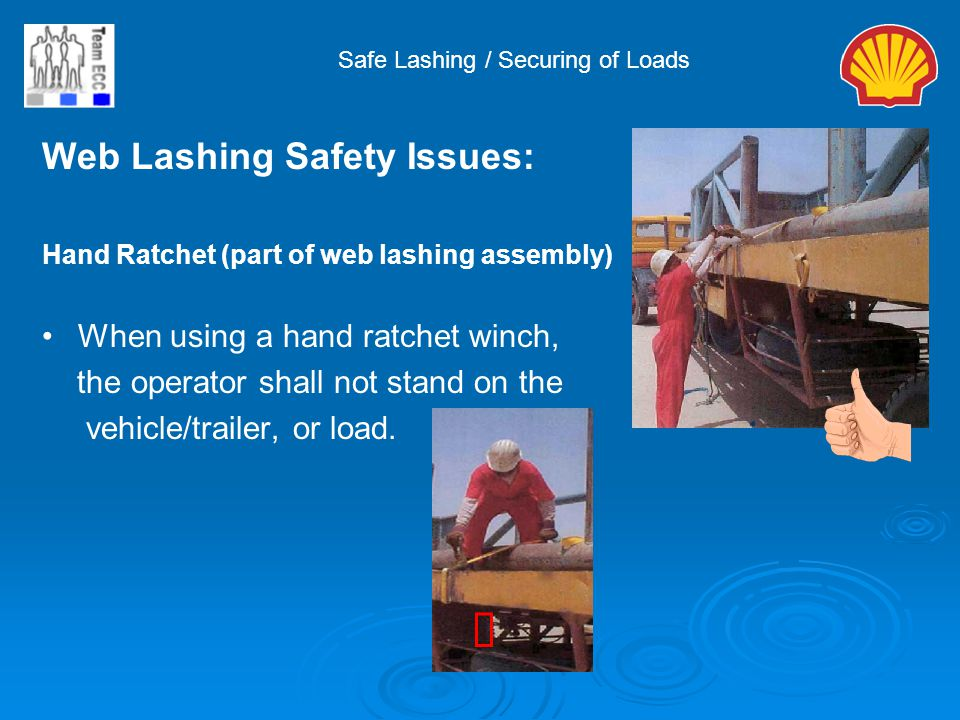 ý Web Lashing Safety Issues: When using a hand ratchet winch,