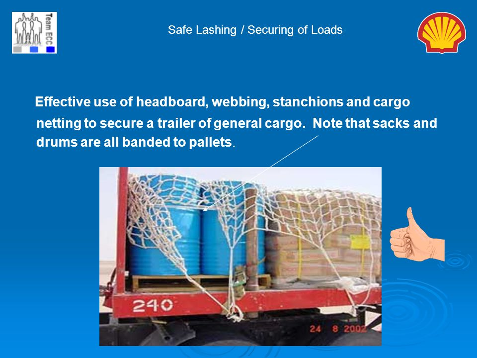 Effective use of headboard, webbing, stanchions and cargo