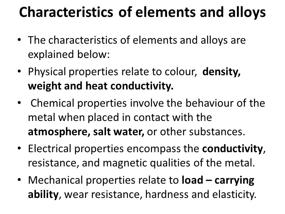 Characteristics of elements and alloys