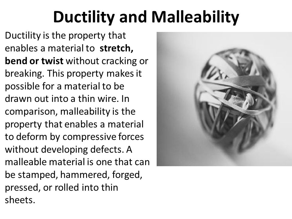 Ductility and Malleability