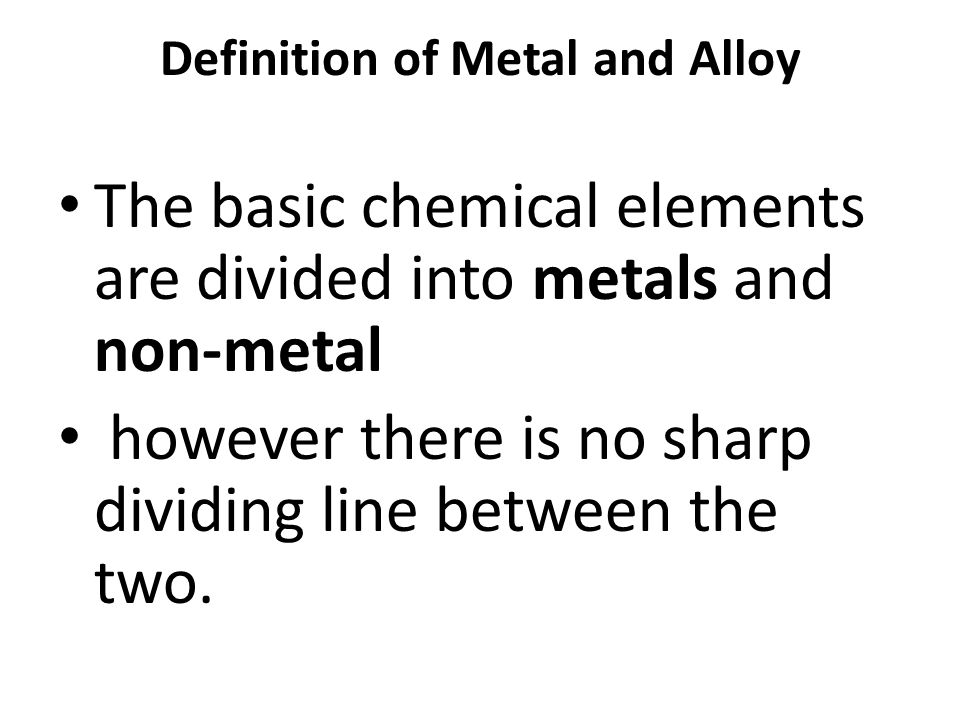 Definition of Metal and Alloy