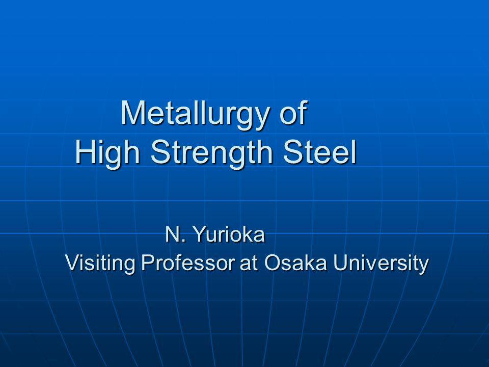 Metallurgy of High Strength Steel N. Yurioka
