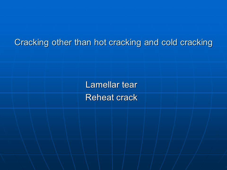 Cracking other than hot cracking and cold cracking