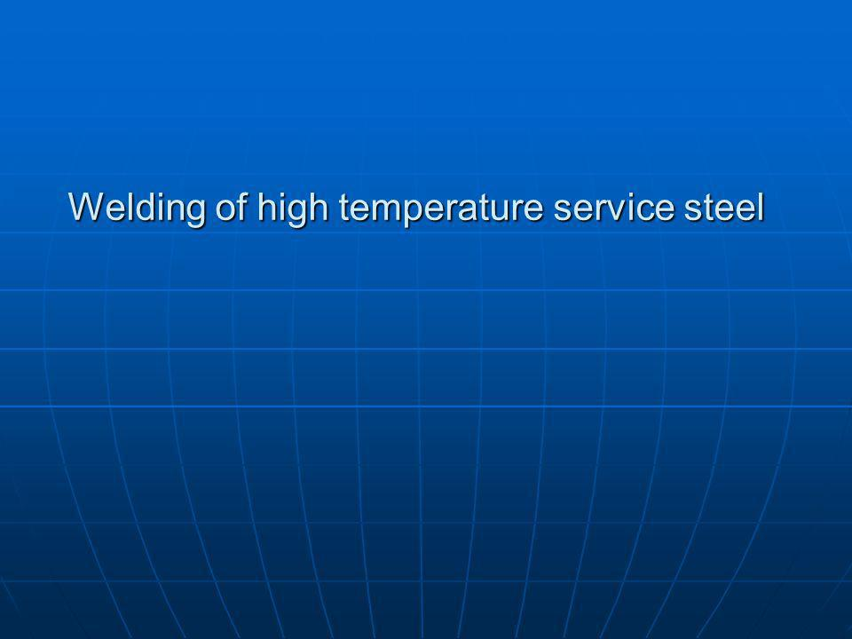 Welding of high temperature service steel