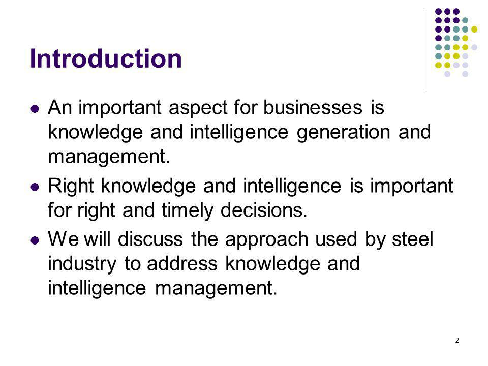 Introduction An important aspect for businesses is knowledge and intelligence generation and management.