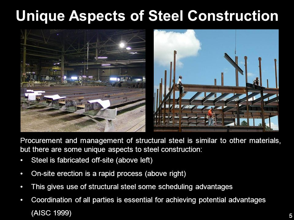 Unique Aspects of Steel Construction