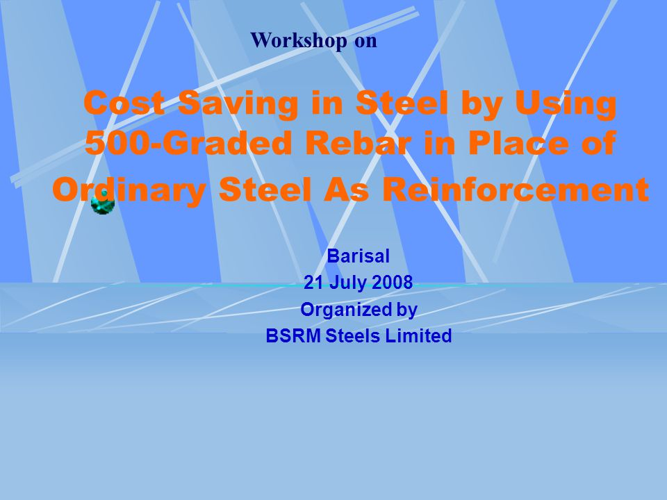 Workshop on Cost Saving in Steel by Using 500-Graded Rebar in Place of Ordinary Steel As Reinforcement.