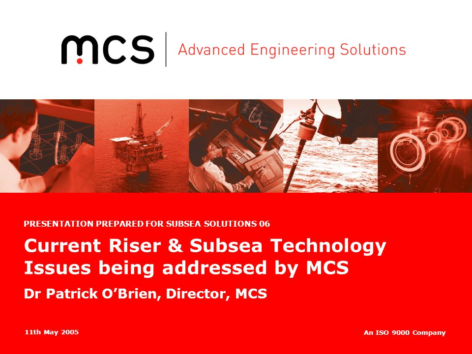 Current Riser & Subsea Technology Issues being addressed by MCS