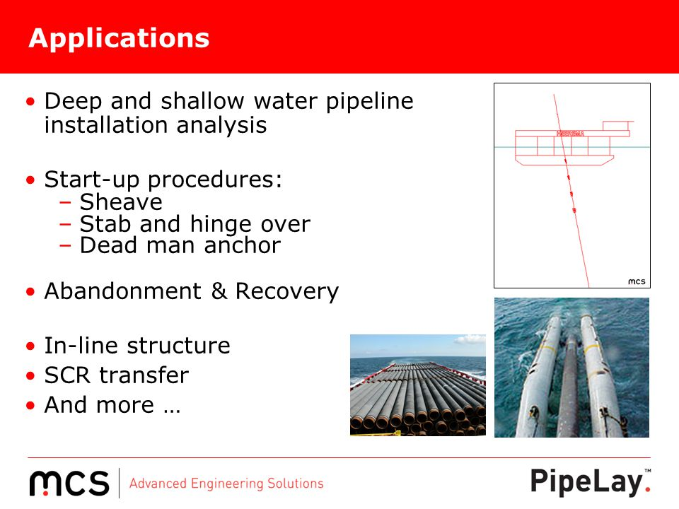 Applications Deep and shallow water pipeline installation analysis