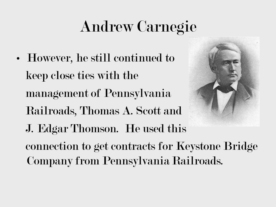 Andrew Carnegie However, he still continued to