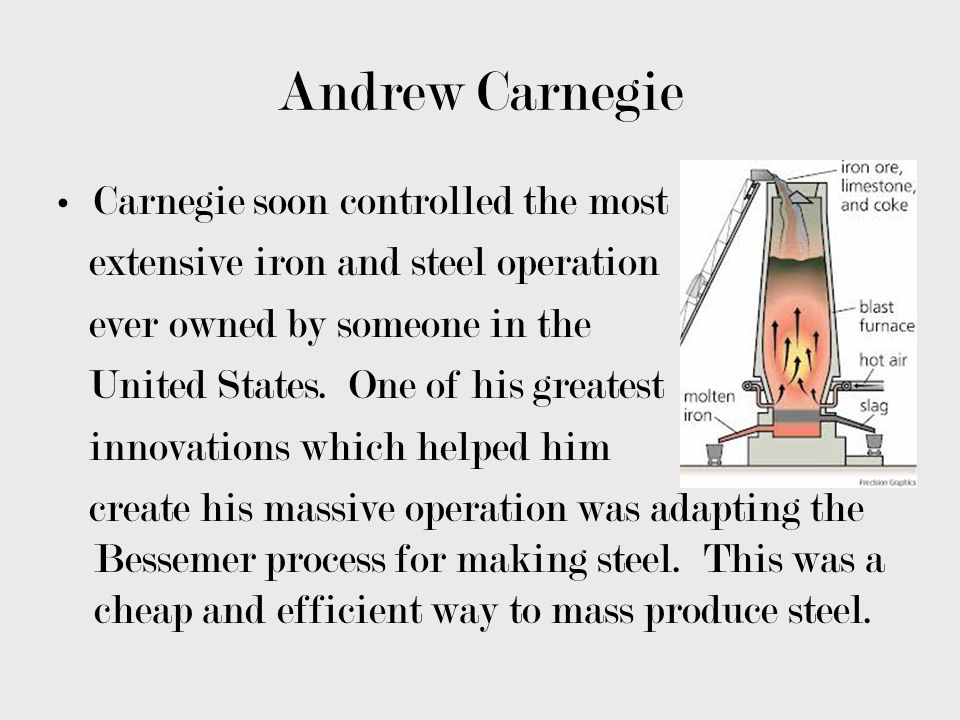 Andrew Carnegie Carnegie soon controlled the most