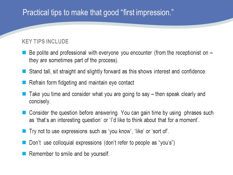 Practical tips to make that good first impression.