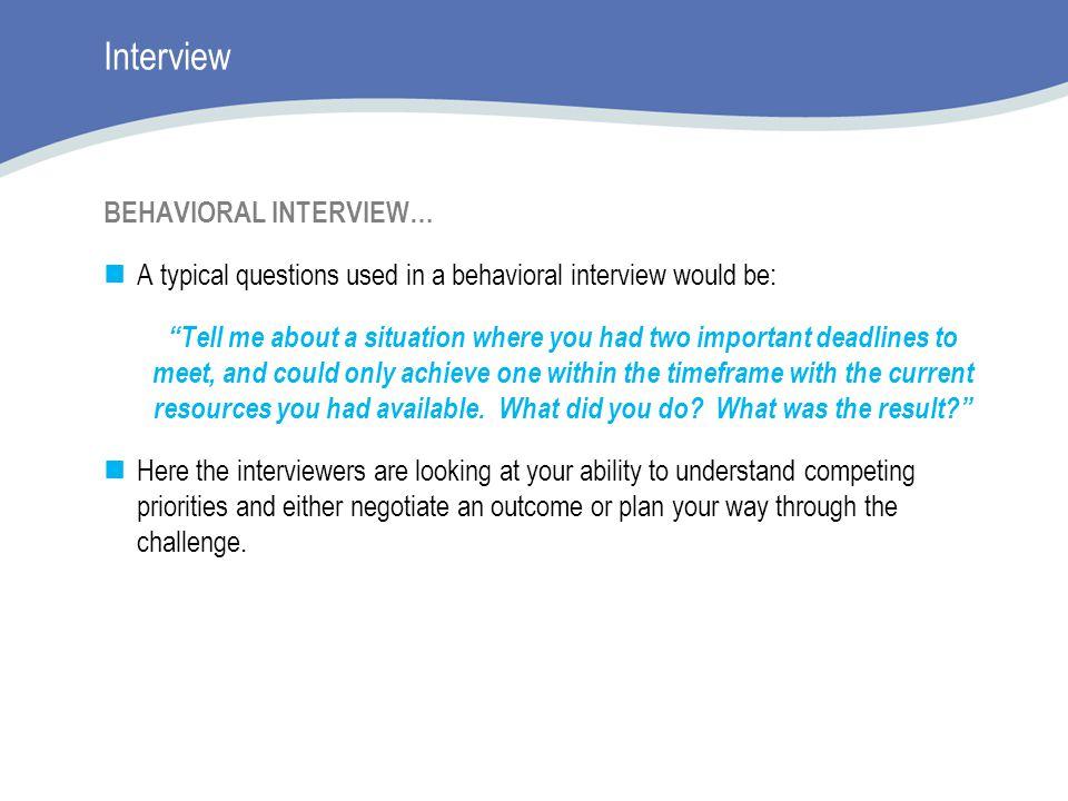 Interview BEHAVIORAL INTERVIEW…
