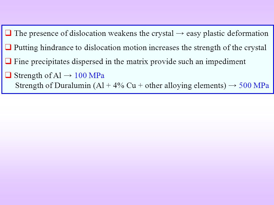 The presence of dislocation weakens the crystal → easy plastic deformation