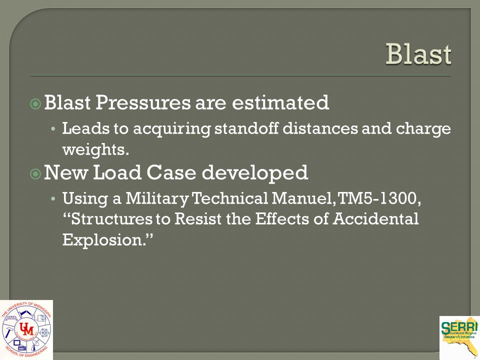 Blast Blast Pressures are estimated New Load Case developed