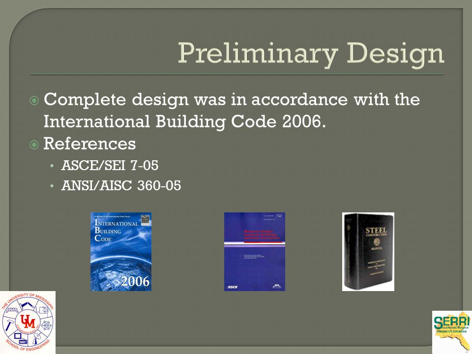 Preliminary Design Complete design was in accordance with the International Building Code 2006. References.