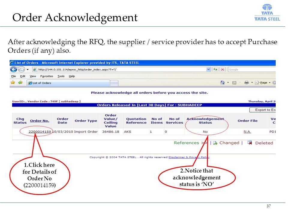 2.Notice that acknowledgement status is 'NO'