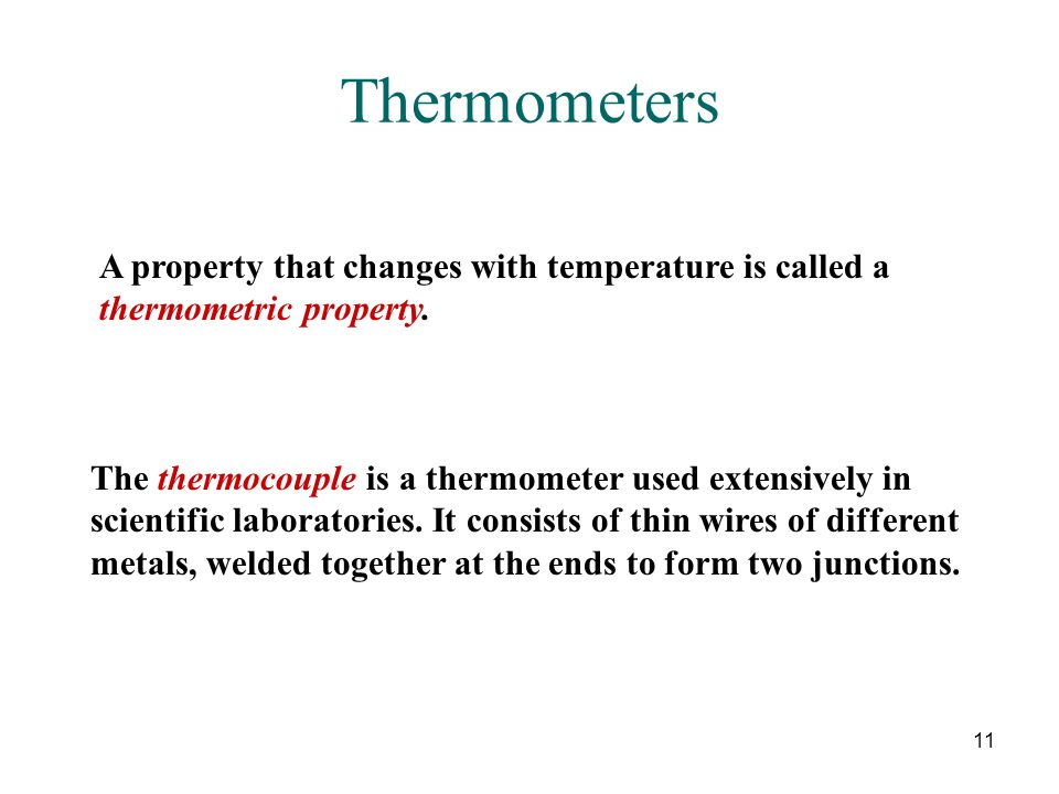 Thermometers A property that changes with temperature is called a thermometric property.