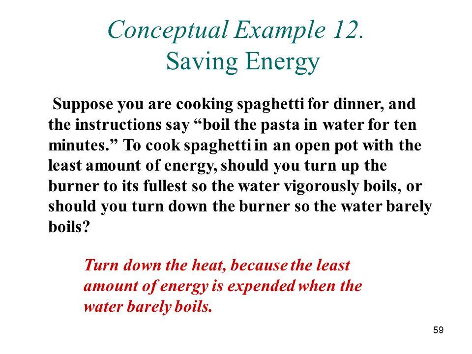 Conceptual Example 12. Saving Energy
