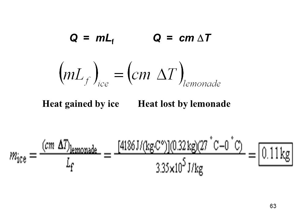 Q = mLf Q = cm DT Heat gained by ice Heat lost by lemonade